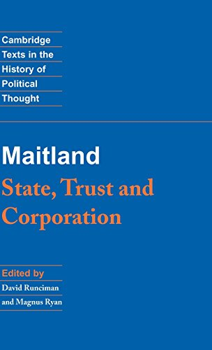 Maitland State, Trust and Corporation Cambridge Texts in the History of Political Thought: F. W. ...