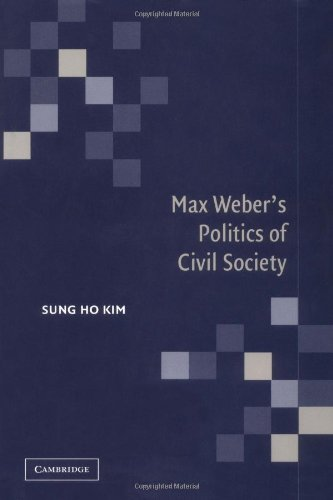 9780521820578: Max Weber's Politics of Civil Society Hardback