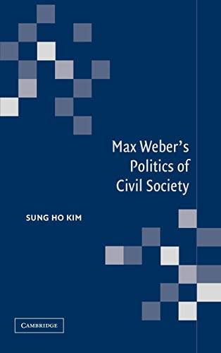 9780521820578: Max Weber's Politics of Civil Society