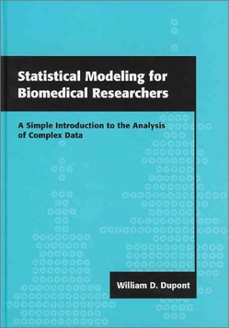 9780521820615: Statistical Modeling for Biomedical Researchers: A Simple Introduction to the Analysis of Complex Data