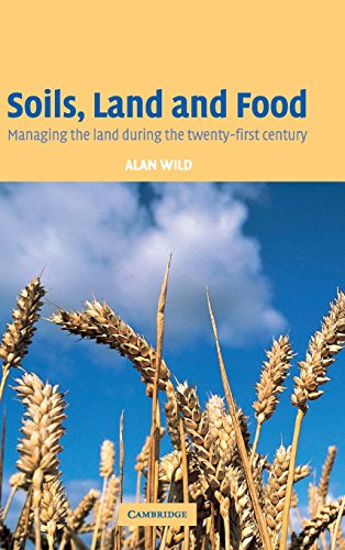 9780521820653: Soils, Land and Food: Managing the Land during the Twenty-First Century