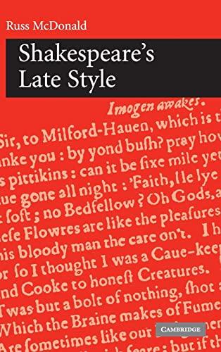 Shakespeare's Late Style: Russ McDonald