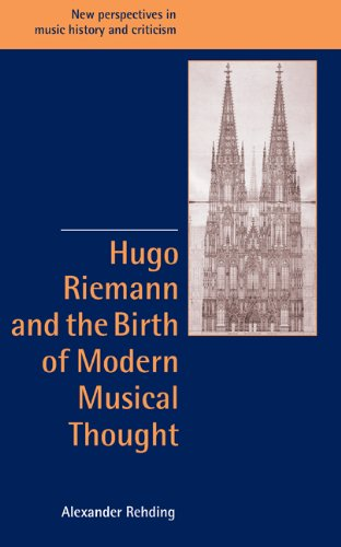 9780521820738: Hugo Riemann and the Birth of Modern Musical Thought (New Perspectives in Music History and Criticism)