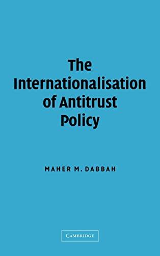9780521820790: The Internationalisation of Antitrust Policy
