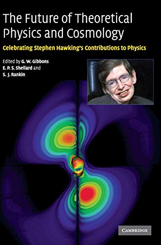 The Future of Theoretical Physics and Cosmology: Celebrating Stephen Hawking's 60th Birthday