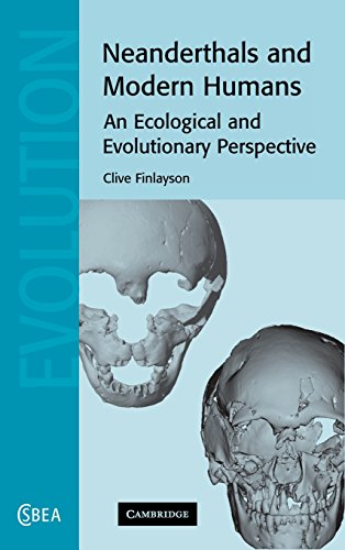 Neanderthals and Modern Humans An Ecological and Evolutionary Perspective Cambridge Studies in ...