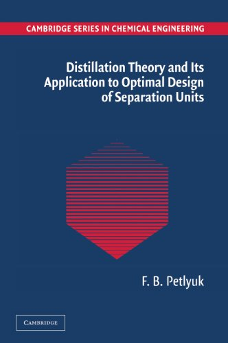 Distillation Theory And Its Application To Optimal Design Of Separation Units (Cambridge Series In ...