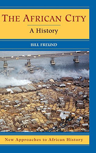 9780521821094: The African City: A History (New Approaches to African History)