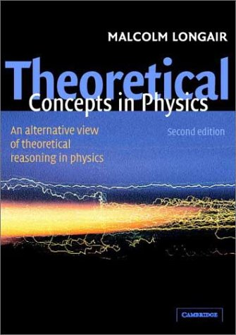 9780521821261: Theoretical Concepts in Physics: An Alternative View of Theoretical Reasoning in Physics