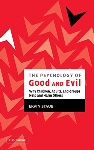 9780521821285: The Psychology of Good and Evil: Why Children, Adults, and Groups Help and Harm Others