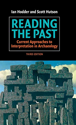 Reading the Past: Current Approaches to Interpretation in Archaeology (0521821320) by Ian Hodder; Scott Hutson