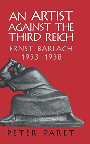 9780521821384: An Artist against the Third Reich: Ernst Barlach, 1933–1938