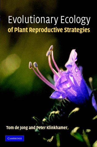 Evolutionary Ecology of Plant Reproductive Strategies: Tom de Jong