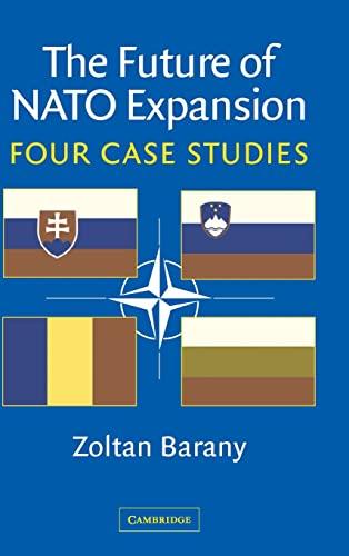9780521821698: The Future of NATO Expansion: Four Case Studies