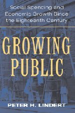 9780521821742: Growing Public: Volume 1, The Story Hardback: Social Spending and Economic Growth Since the Eighteenth Century: Story Vol 1