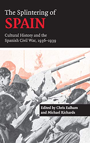 9780521821780: The Splintering of Spain: Cultural History and the Spanish Civil War, 1936-1939