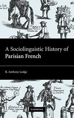 9780521821797: A Sociolinguistic History of Parisian French