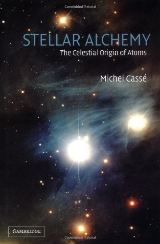 9780521821827: Stellar Alchemy: The Celestial Origin of Atoms