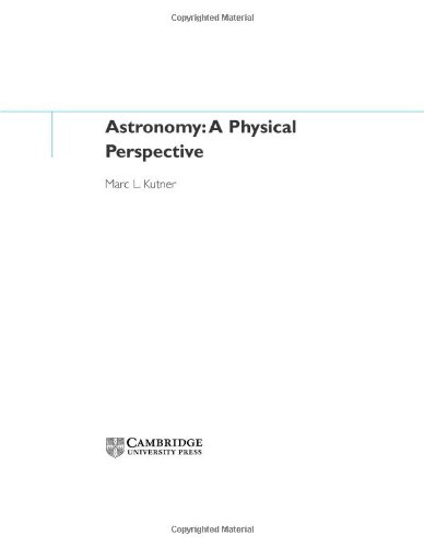 Astronomy: A Physical Perspective: Kutner, Marc L.
