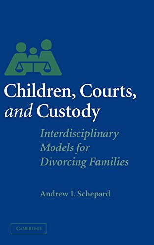 9780521822015: Children, Courts, and Custody: Interdisciplinary Models for Divorcing Families
