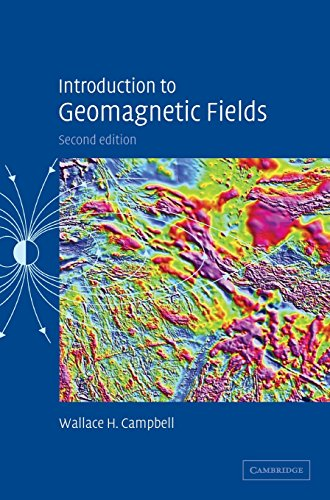 Introduction to Geomagnetic Fields: Wallace H. Campbell