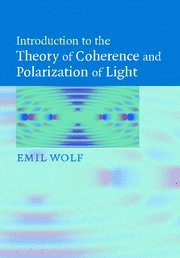 9780521822114: Introduction to the Theory of Coherence and Polarization of Light