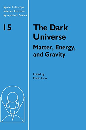 9780521822275: The Dark Universe: Matter, Energy and Gravity (Space Telescope Science Institute Symposium Series)