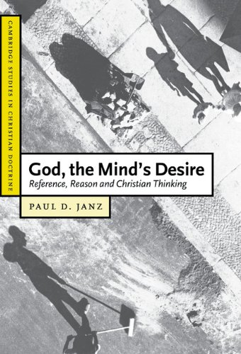9780521822411: God, the Mind's Desire: Reference, Reason and Christian Thinking (Cambridge Studies in Christian Doctrine)