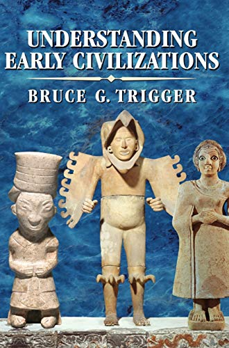 9780521822459: Understanding Early Civilizations Hardback: A Comparative Study