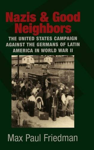 9780521822466: Nazis and Good Neighbors: The United States Campaign against the Germans of Latin America in World War II