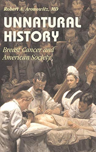 9780521822497: Unnatural History: Breast Cancer and American Society