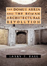 9780521822510: The Domus Aurea and the Roman Architectural Revolution Hardback