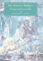 9780521822527: The Roman Banquet: Images of Conviviality