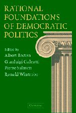 Rational Foundations of Democratic Politics.: BRETON, Albert, et al (editors).
