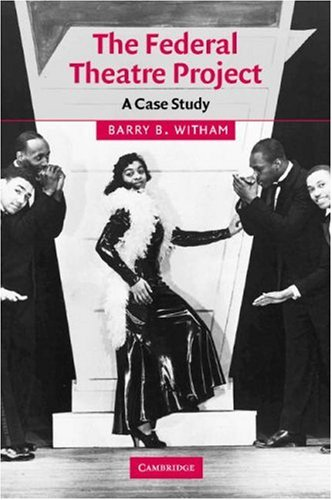 9780521822596: The Federal Theatre Project: A Case Study (Cambridge Studies in American Theatre and Drama)