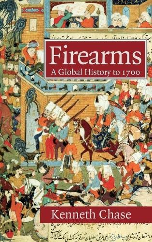 9780521822749: Firearms: A Global History to 1700