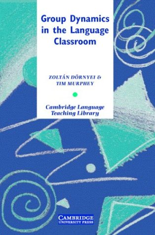 9780521822763: Group Dynamics in the Language Classroom (Cambridge Language Teaching Library)