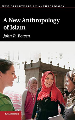 9780521822824: A New Anthropology of Islam (New Departures in Anthropology)
