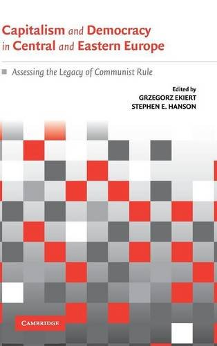 9780521822954: Capitalism and Democracy in Central and Eastern Europe: Assessing the Legacy of Communist Rule