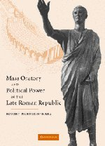 9780521823272: Mass Oratory and Political Power in the Late Roman Republic