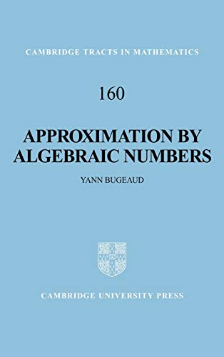 9780521823296: Approximation by Algebraic Numbers (Cambridge Tracts in Mathematics)