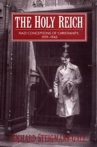 9780521823715: The Holy Reich: Nazi Conceptions of Christianity, 1919-1945