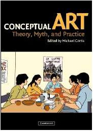 9780521823883: Conceptual Art: Theory, Myth, and Practice