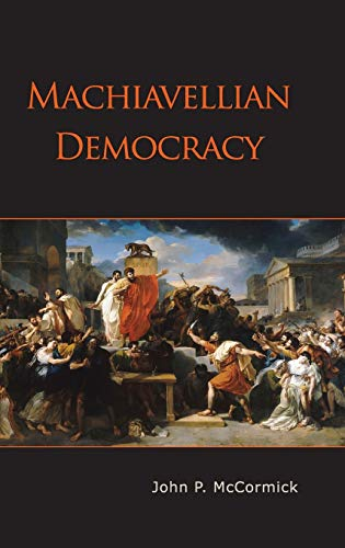 9780521823906: Machiavellian Democracy Hardback