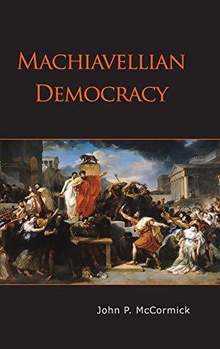 9780521823906: Machiavellian Democracy