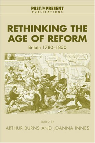 9780521823944: Rethinking the Age of Reform: Britain 1780-1850 (Past and Present Publications)