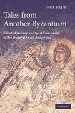 9780521823951: Tales from Another Byzantium: Celestial Journey and Local Community in the Medieval Greek Apocrypha