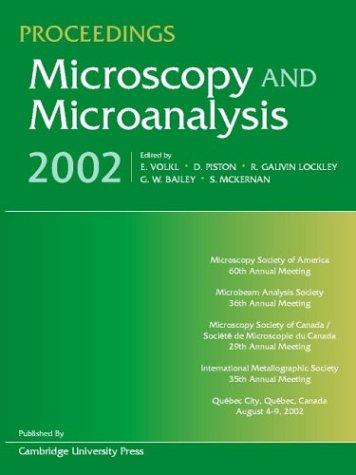 Proceedings: Microscopy and Microanalysis 2002: Volume 8 (v. 8): Microscopy Society of America