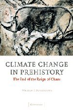 9780521824095: Climate Change in Prehistory: The End of the Reign of Chaos