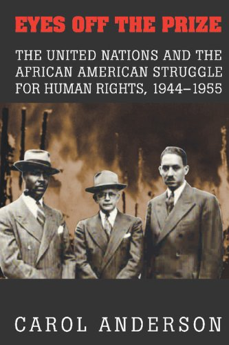 9780521824316: Eyes off the Prize: The United Nations and the African American Struggle for Human Rights, 1944-1955